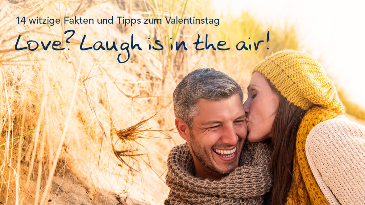 Valentinstag: Love? … Laugh is in the air!